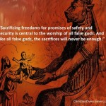 "Sacrifices to False ""gods"" of Safety and Security"
